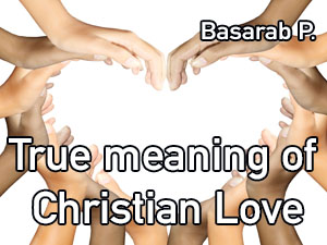 True meaning of Christian Love