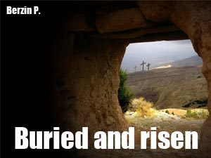 Buried and risen