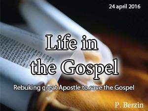 Rebuking great Apostle to save the Gospel
